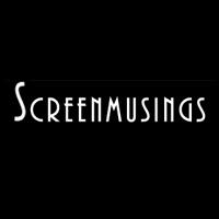 Screenmusings